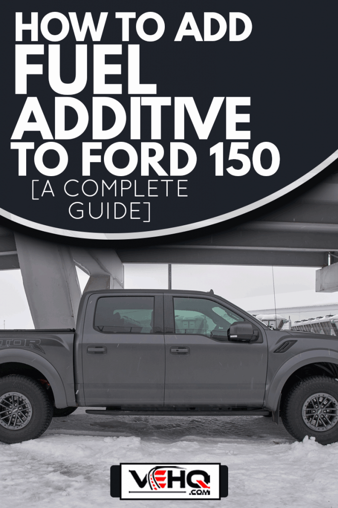Ford F-150 Raptor on the parking, How To Add Fuel Additive To Ford F150 [A Complete Guide]