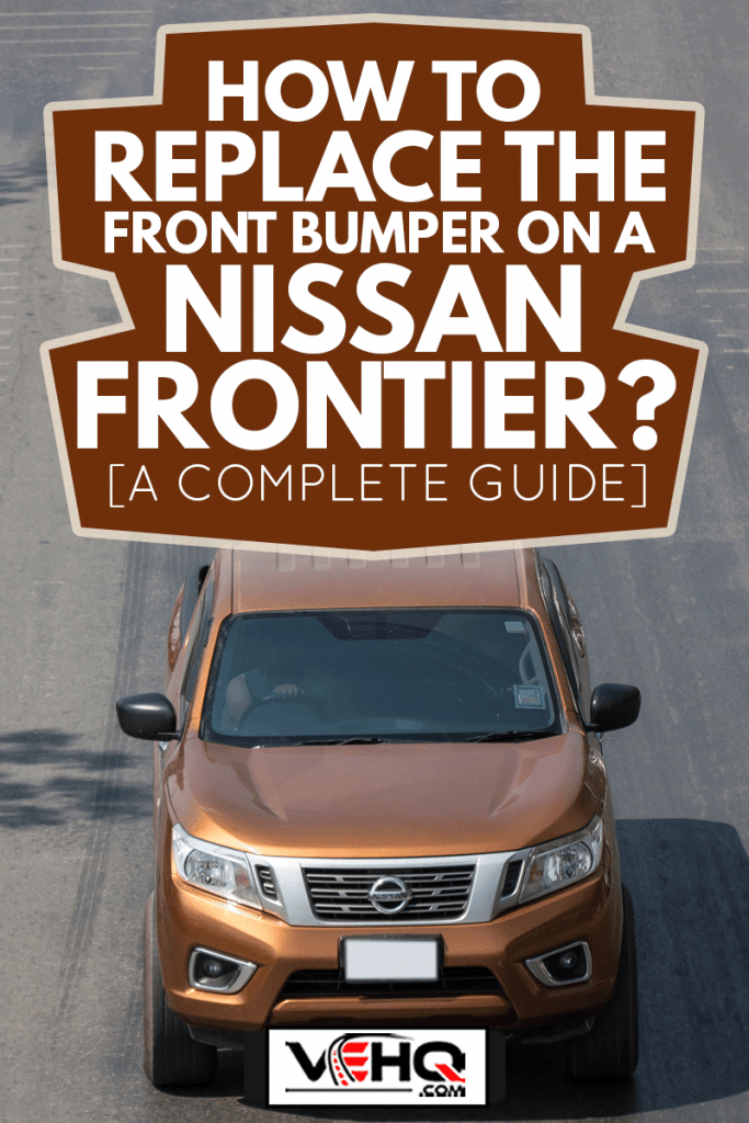 Nissan Frontier on the road, How To Replace The Front Bumper On A Nissan Frontier [A Complete Guide]