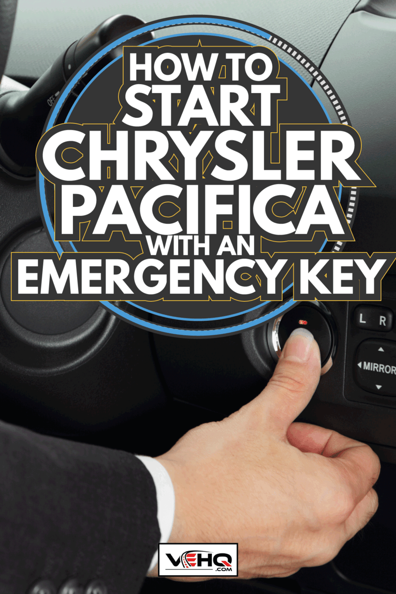 Pushing car start button. How To Start Chrysler Pacifica With An Emergency Key