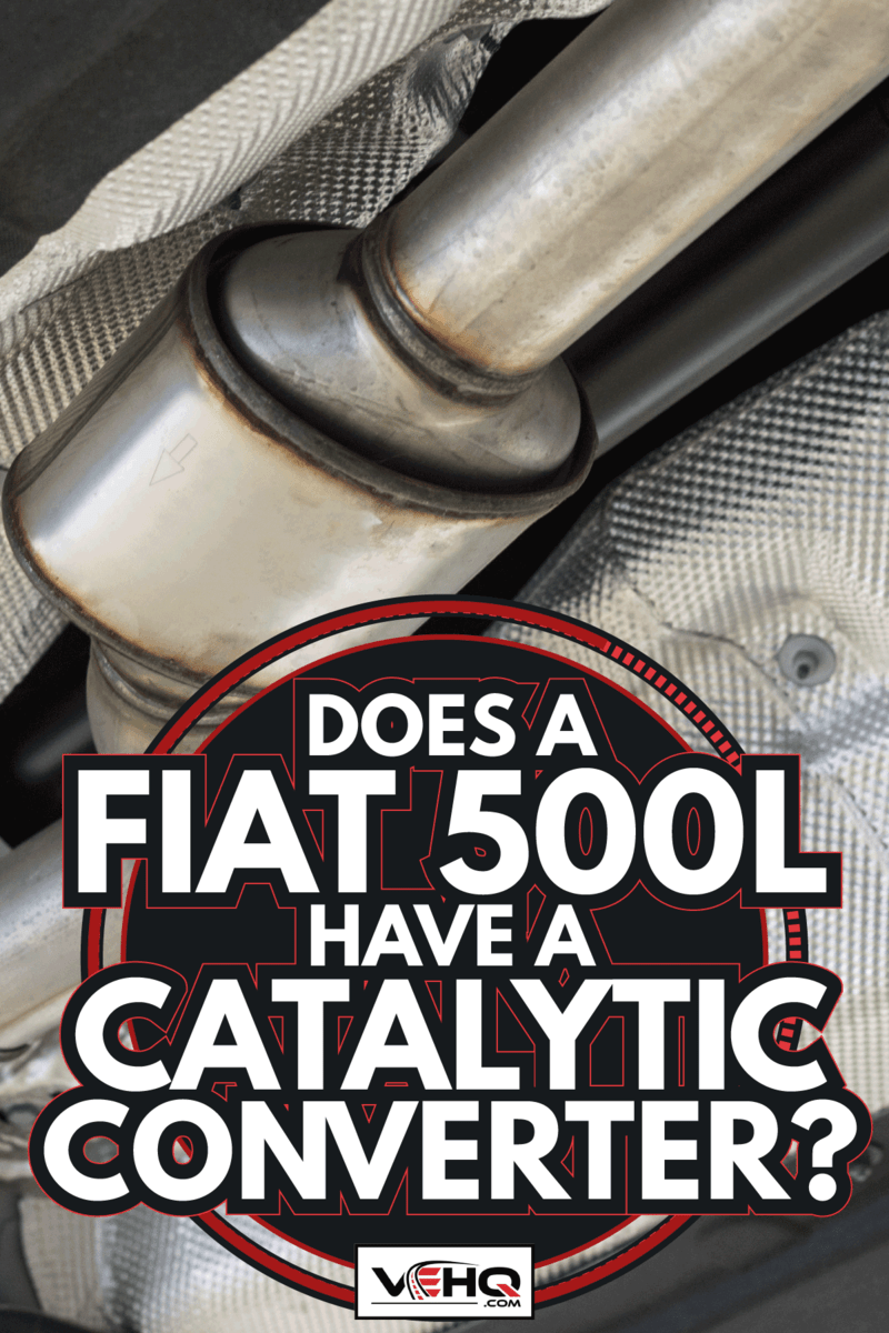 catalytic converter underneath a modern car with heat shield all around. Does A Fiat 500L Have A Catalytic Converter