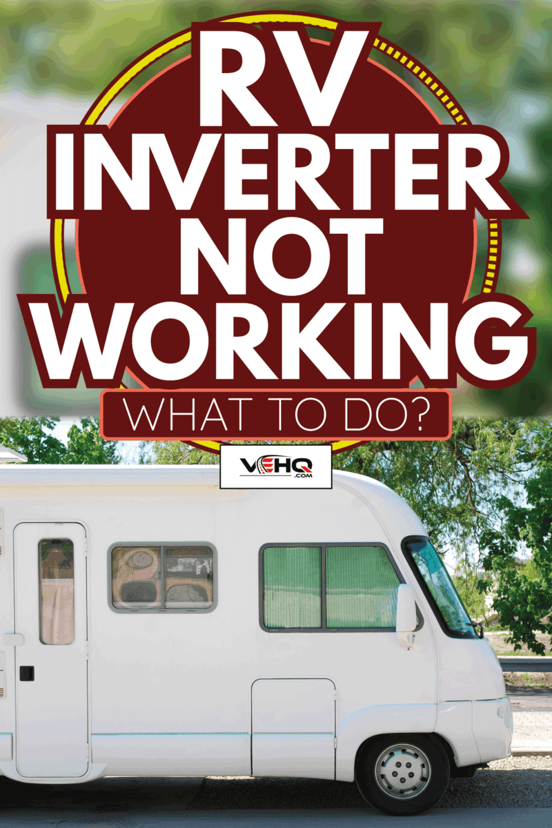 white tourist RV motorhome parked with closed doors. RV Inverter Not Working - What To Do