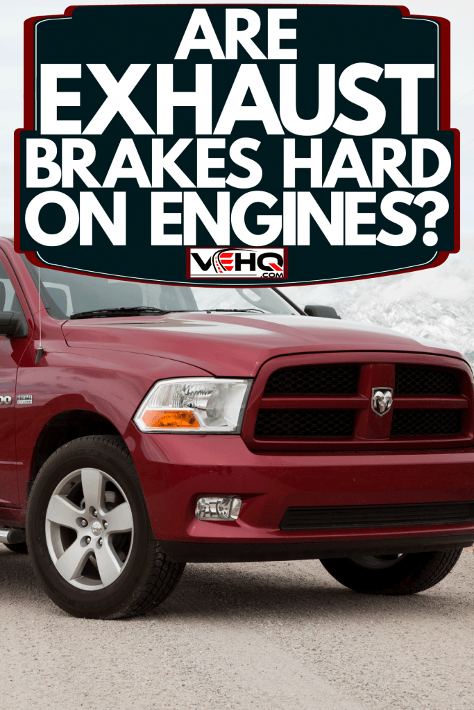 A huge red Ram 1500 truck parked on the middle of the road, Are Exhaust Brakes Hard On Engines?
