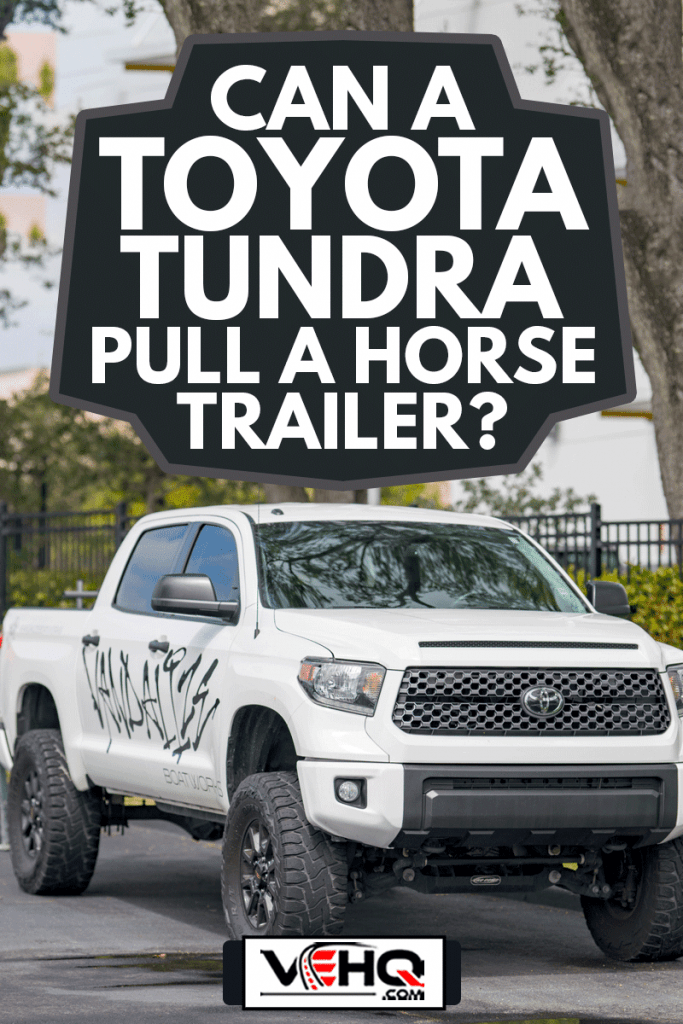 Image of a modified Toyota Tundra for off road trail and towing, Can A Toyota Tundra Pull A Horse Trailer?