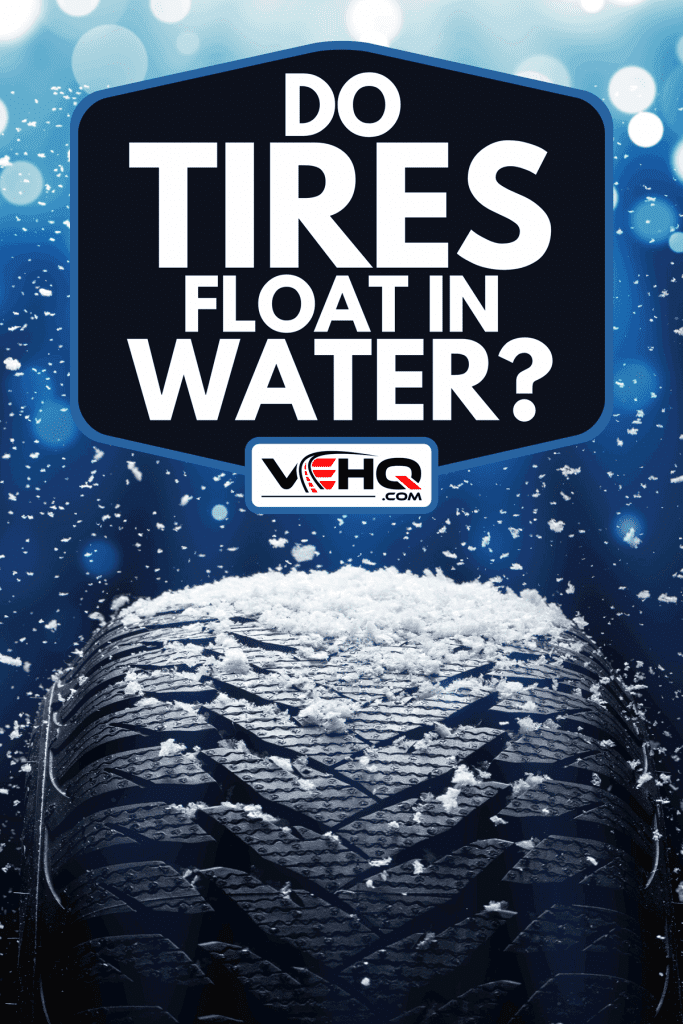 A new car tire submerged underwater, Do Tires Float In Water?