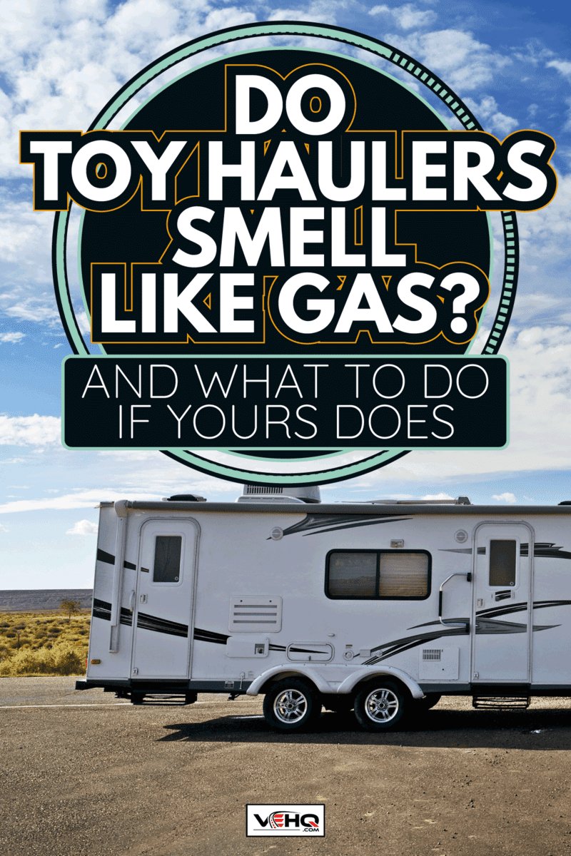 RV Trailer Journey. Travel Trailer Pulling by Large Sport Utility Vehicle. Do Toy Haulers Smell Like Gas [And What To Do If Yours Does]