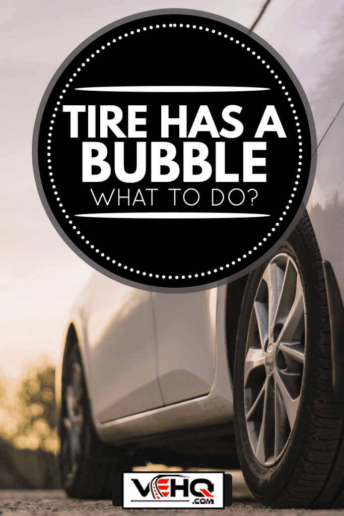 Countryside road and car, Tire Has A Bubble — What To Do?