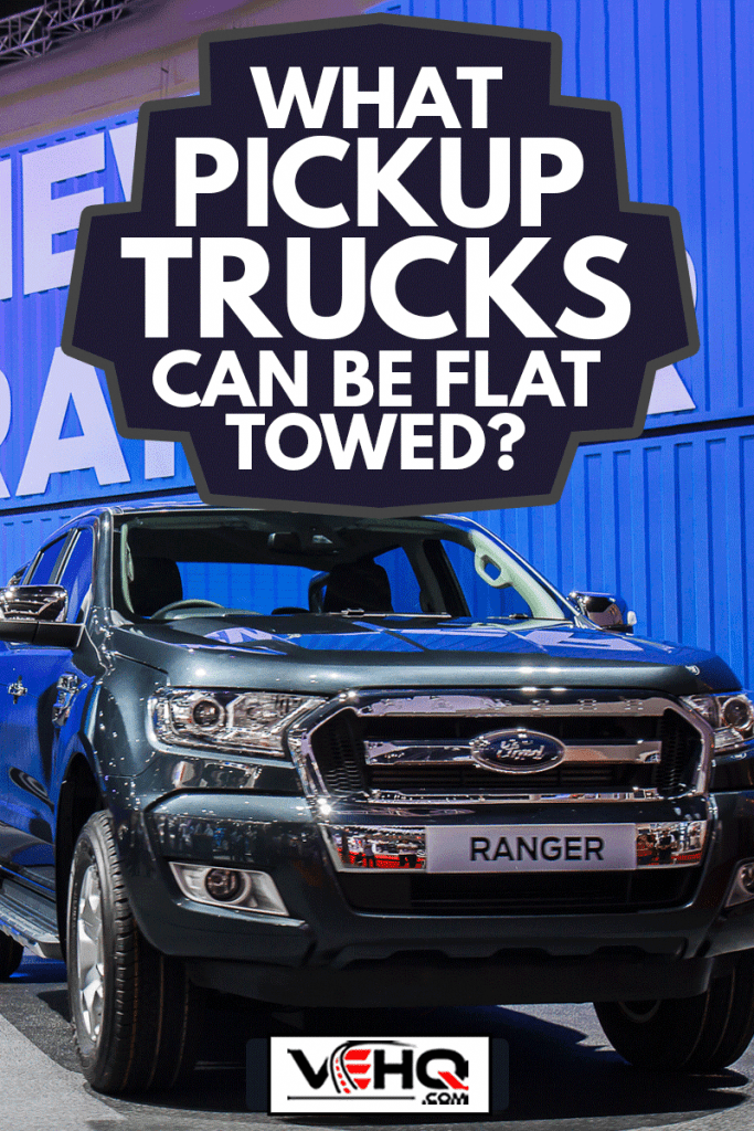 Ford Ranger car shows in 36 B , What Pickup Trucks Can Be Flat Towed?