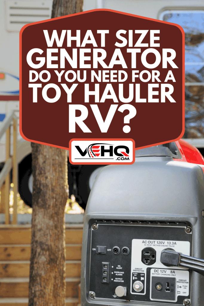 A portable gasoline generator connected to rv travel trailer, What Size Generator Do You Need For A Toy Hauler RV?